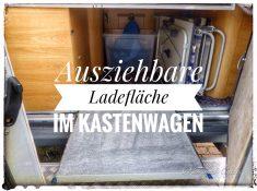Ausziehbare Ladefläche im Kastenwagen montieren